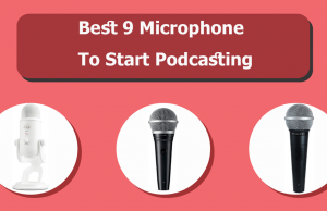 Best 9 Microphone To Start Podcasting
