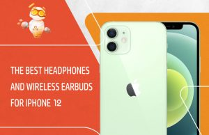 The best headphones and wireless earbuds for iPhone 12